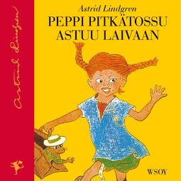 Lindgren, Astrid - Peppi Pitkätossu astuu laivaan (uusi suomennos), audiobook