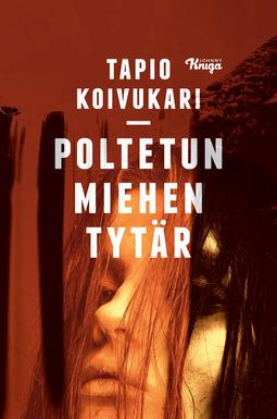 Koivukari, Tapio - Poltetun miehen tytär, e-kirja