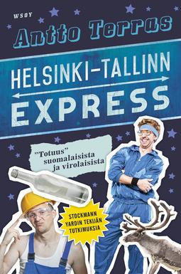 Terras, Antto - Helsinki-Tallinn express: Pakettimatka suomalaisuuteen, e-bok