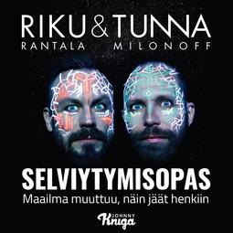 Milonoff, Tuomas - Riku & Tunna: Selviytymisopas: Maailma muuttuu, näin pysyt hengissä, äänikirja
