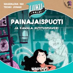 Hai, Magdalena - Painajaispuoti ja kamala kutituspulveri: Lukupalat, äänikirja