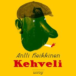 Heikkinen, Antti - Kehveli, äänikirja