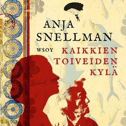 Snellman, Anja - Kaikkien toiveiden kylä, äänikirja