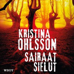 Ohlsson, Kristina - Sairaat sielut, äänikirja