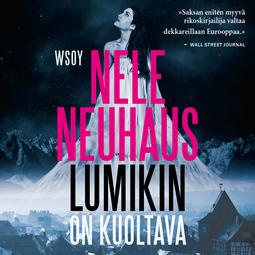 Neuhaus, Nele - Lumikin on kuoltava, äänikirja