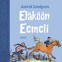 Lindgren, Astrid - Eläköön Eemeli, äänikirja