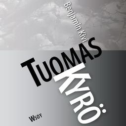 Kyrö, Tuomas - Benjamin Kivi, äänikirja