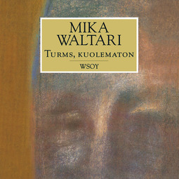 Waltari, Mika - Turms, kuolematon, äänikirja