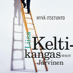 Keltikangas-Järvinen, Liisa - Hyvä itsetunto, äänikirja
