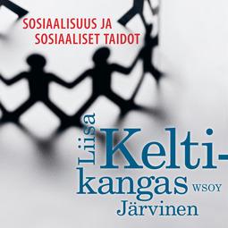 Keltikangas-Järvinen, Liisa - Sosiaalisuus ja sosiaaliset taidot, audiobook