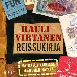 Virtanen, Rauli - Reissukirja: Matkalla kaikissa maailman maissa, äänikirja