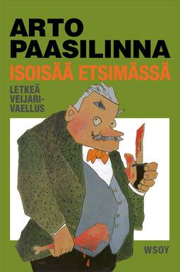 Paasilinna, Arto - Isoisää etsimässä: Letkeä veijarivaellus, e-kirja