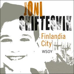 Skiftesvik, Joni - Finlandia City: Elämänkuvia, audiobook