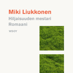 Liukkonen, Miki - Hiljaisuuden mestari, äänikirja