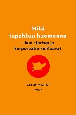 Mäkinen, Marco - Mitä tapahtuu huomenna: Kun startup ja korporaatio kohtaavat?, e-kirja