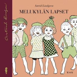 Lindgren, Astrid - Melukylän lapset (uusi suomennos): Melukylän lapset 1, äänikirja