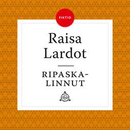 Lardot, Raisa - Ripaskalinnut, äänikirja