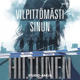 Hiltunen, Pekka - Vilpittömästi sinun: STUDIO 1, äänikirja