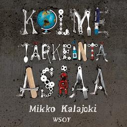 Kalajoki, Mikko - Kolme tärkeintä asiaa, audiobook