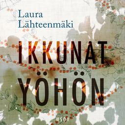 Lähteenmäki, Laura - Ikkunat yöhön, äänikirja