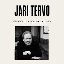 Tervo, Jari - Elävänä Bulevardilla - Jari Tervo, äänikirja