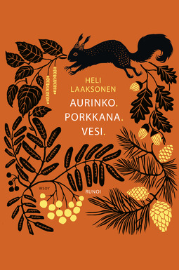 Laaksonen, Heli - Aurinko. Porkkana. Vesi., ebook