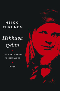 Turunen, Heikki - Hehkuva sydän: Runoja vuosilta 1961-2018, ebook