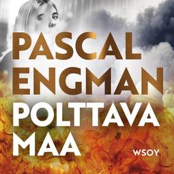 Engman, Pascal - Polttava maa, äänikirja
