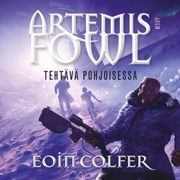 Colfer, Eoin - Artemis Fowl: Tehtävä pohjoisessa, audiobook
