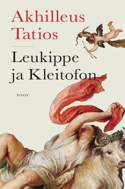 Tatios, Akhilleus - Leukippe ja Kleitofon: Romaani antiikin ajoilta, e-kirja