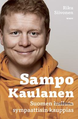 Siivonen, Riku - Sampo Kaulanen: Suomen sympaattisin kauppias, e-kirja