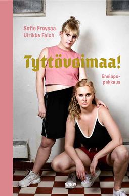 Frøysaa, Sofie - Tyttövoimaa! Ensiapupakkaus, e-kirja