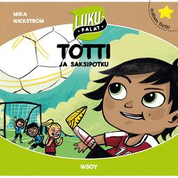 Wickström, Mika - Totti ja saksipotku: Lukupalat, äänikirja