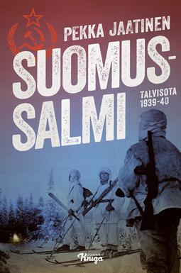 Jaatinen, Pekka - Suomussalmi: Talvisota 1939-40, e-bok