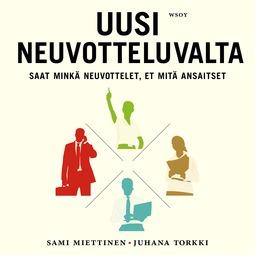Miettinen, Sami - Uusi neuvotteluvalta: Saat minkä neuvottelet, et mitä ansaitset, äänikirja