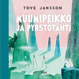 Jansson, Tove - Muumipeikko ja pyrstötähti (uudistettu laitos), äänikirja