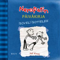 Kinney, Jeff - Neropatin päiväkirja: Isoveli isottelee: Neropatin päiväkirja 2, äänikirja