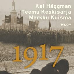 Häggman, Kai - 1917: Suomen ihmisten vuosi, äänikirja