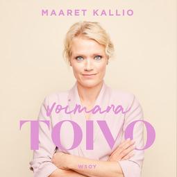 Kallio, Maaret - Voimana toivo, äänikirja