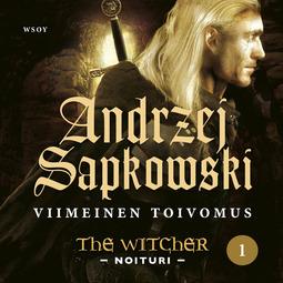 Sapkowski, Andrzej - Viimeinen toivomus: The Witcher - Noituri 1, äänikirja