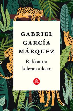 Márquez, Gabriel García - Rakkautta koleran aikaan, e-kirja