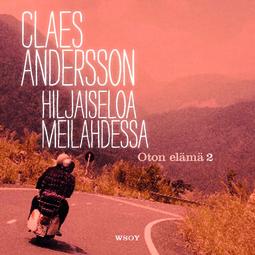 Andersson, Claes - Hiljaiseloa Meilahdessa: Oton elämä 2, äänikirja