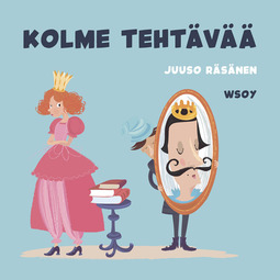 Räsänen, Juuso - Pikku Kakkosen iltasatu: Kolme tehtävää, äänikirja