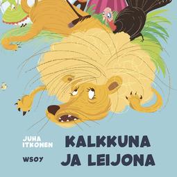 Mattila, Tuomas - Pikku Kakkosen iltasatu: Kalkkuna ja leijona, äänikirja