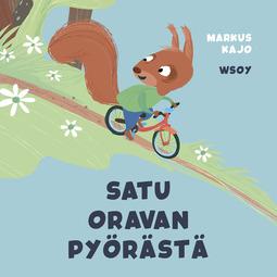 Kajo, Markus - Pikku Kakkosen iltasatu: Satu oravan pyörästä, audiobook