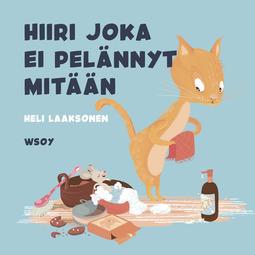 Laaksonen, Heli - Pikku kakkosen iltasatu: Hiiri joka ei pelännyt mitään, audiobook