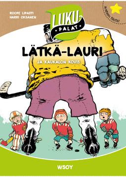 Lipasti, Roope - Lätkä-Lauri ja kaukalon kovis: Lukupalat, ebook