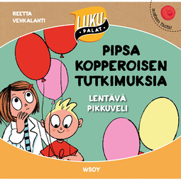 Vehkalahti, Reetta - Pipsa Kopperoisen tutkimuksia: Lentävä pikkuveli : Lukupalat, äänikirja