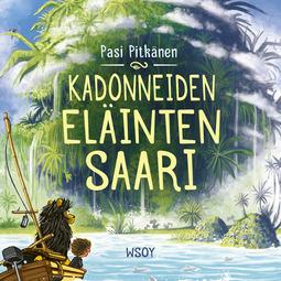 Pitkänen, Pasi - Kadonneiden eläinten saari, äänikirja