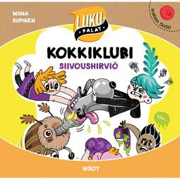 Supinen, Miina - Kokkiklubi: Siivoushirviö: Lukupalat, äänikirja